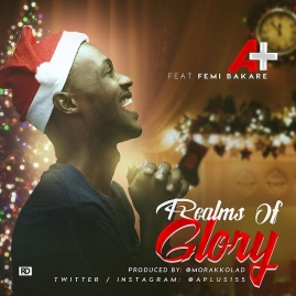 REALMS-OF-GLORY-A@APLUS155-ft-Femi-Bakare.jpg