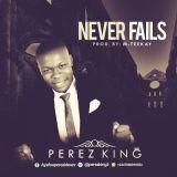 Never-Fails-Perez-King-Cover1.jpg