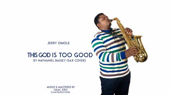Jerry Omole - This God Is Too Good (Sax Cover) Art cover 2