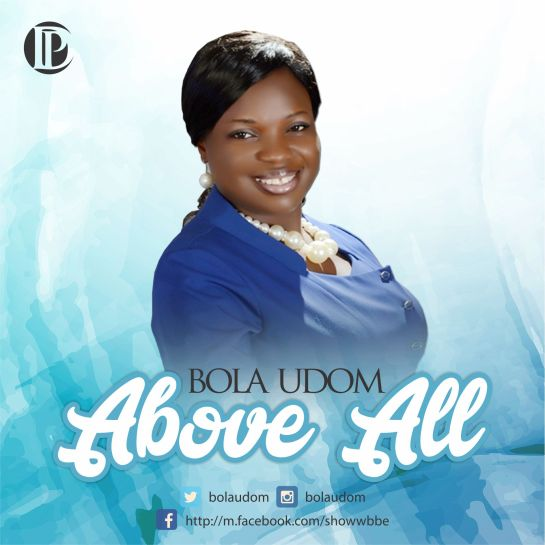Bola Udom - Above All Song Art
