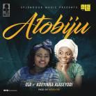 ATOBIJU-Ola-ft-Adeyinka-Alaseyori.jpg