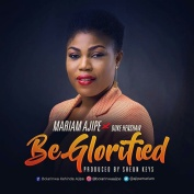 Mariam-Ajipe-Be-Glorified.jpg