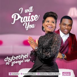 Chybethel-I-will-Praise-You-Ft-Gbenga-Oke.jpg