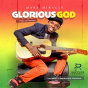 GLORIOUS GOD - MARK MIRACLE -