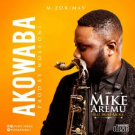Mike-Aremu-–-Akowaba-ft.-Mike-Abdul.jpg