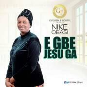 Nike-Obasi-E-gbe-Jesu-ga.jpg
