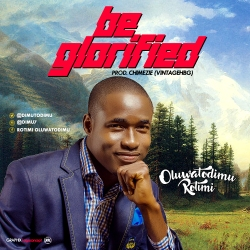 Oluwatodimu-Rotimi-Be-Glorified.jpeg