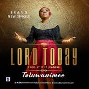 Toluwanimee-Lord-Today.jpg