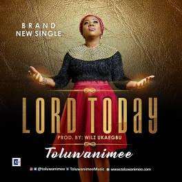 Toluwanimee-Lord-Today.jpg