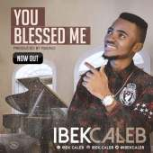 You-Blessed-Me-By-Ibek-Caleb.jpg