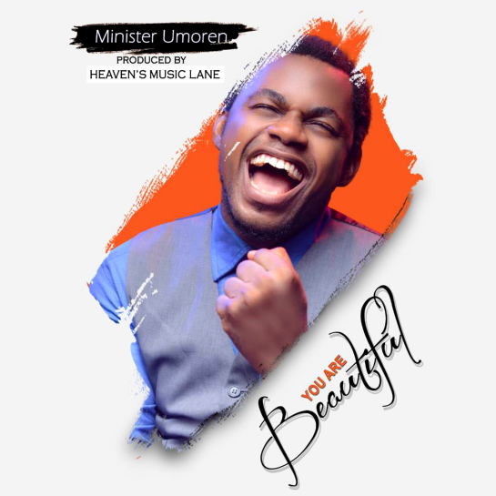 Minister Umoren - You are Beautiful