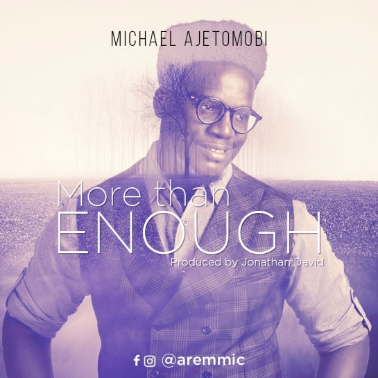 More Than Enough - Michael Ajetomobi