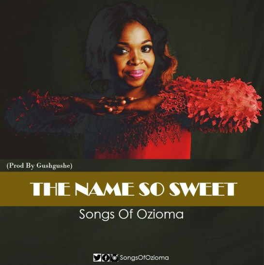 The Name So Sweet - Songs Of Ozioma