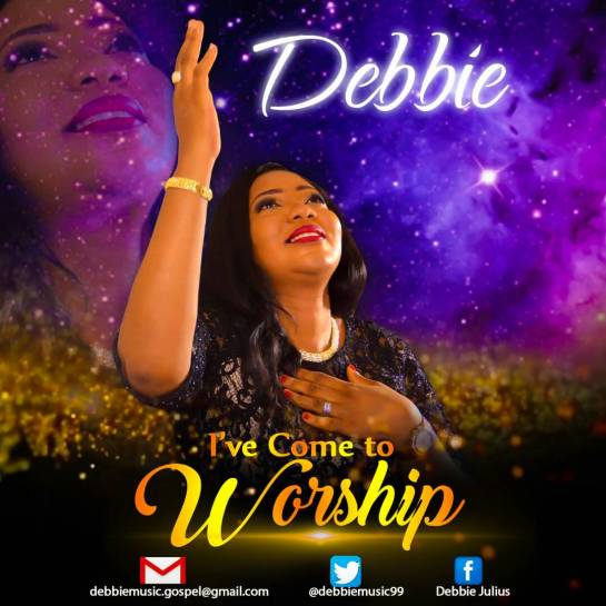 Debbie-I've-Come-To-Worship