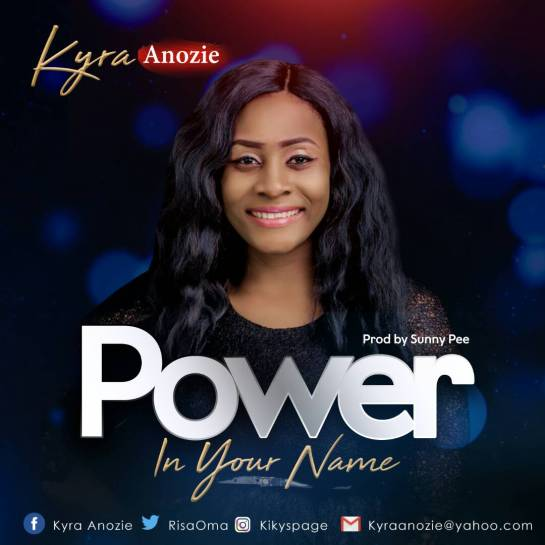 Kyra Anozie - Power in your Name