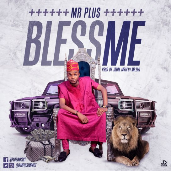 Mr PLus - Bless Me