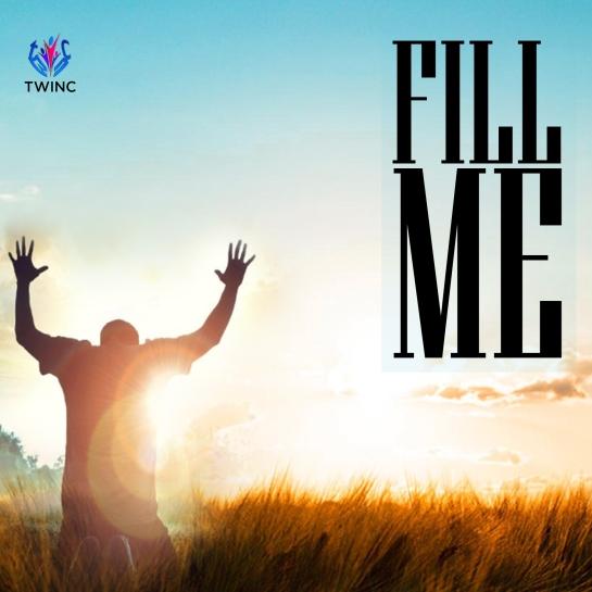 TWINC - Fill Me