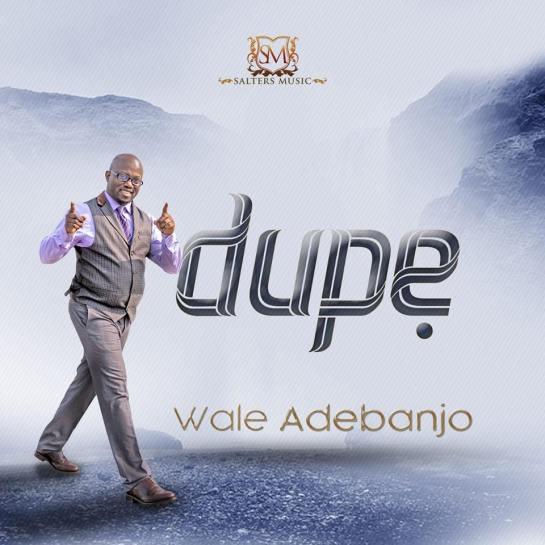 DUPE - WALE ADEBANJO