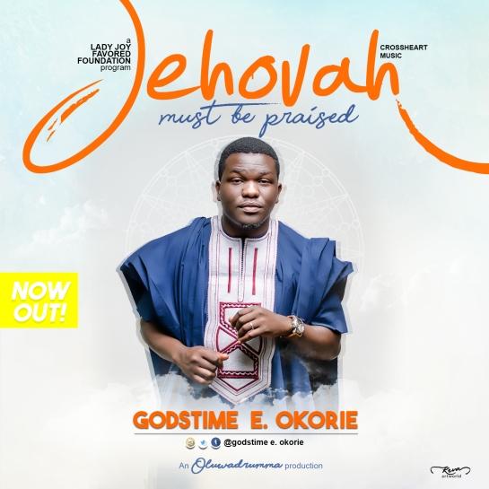 Jehovah Must Be Praised - Godstime E. Okorie