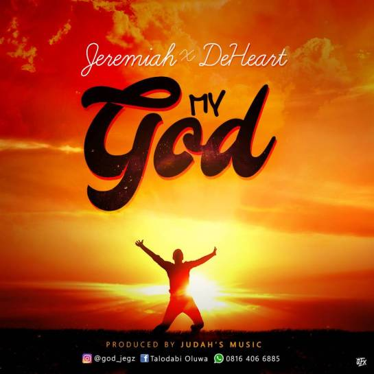 Jeremiah And DeHeart - My God