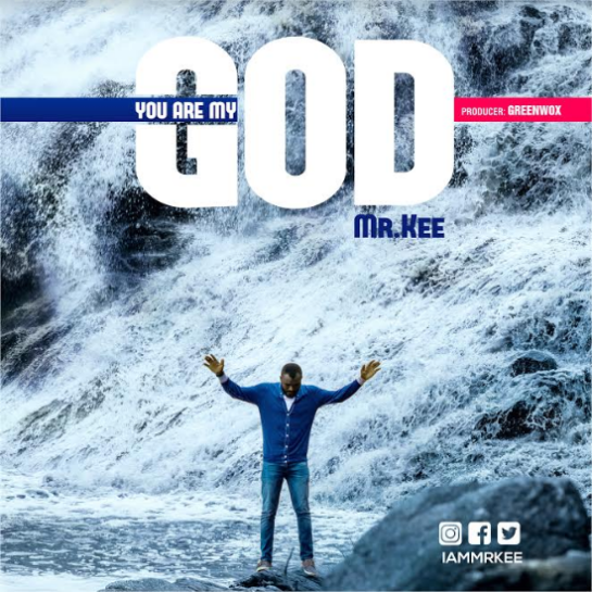 Mr. Kee - You are My God