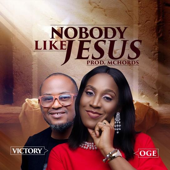 Nobody Like Jesus - Oge