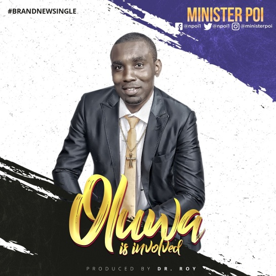 Oluwa is Involved by Minister Poi