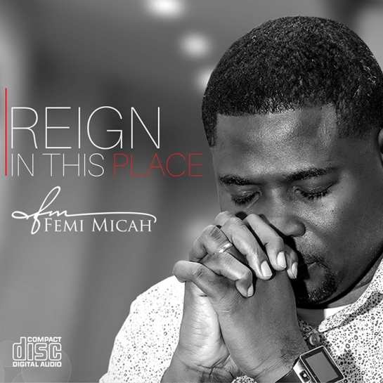 Reign In This Place - Femi Micah