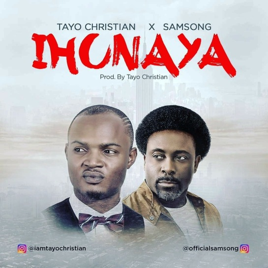 Tayo Christian ft Samsong - Ihunaya (Love)