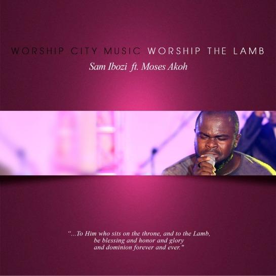 Worship the Lamb - Sam Ibozi