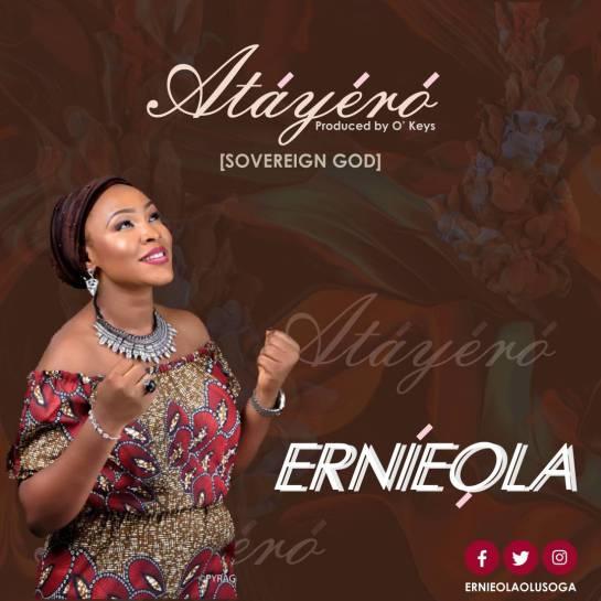 Atayero' (Sovereign God) - Ernieola