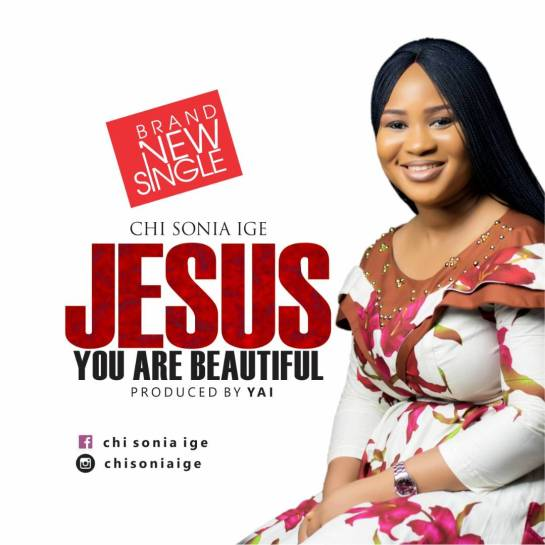 Chisonia - Jesus You Are Beautiful to Me