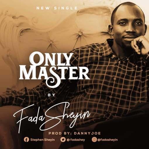 Fada Sheyi - Only Master