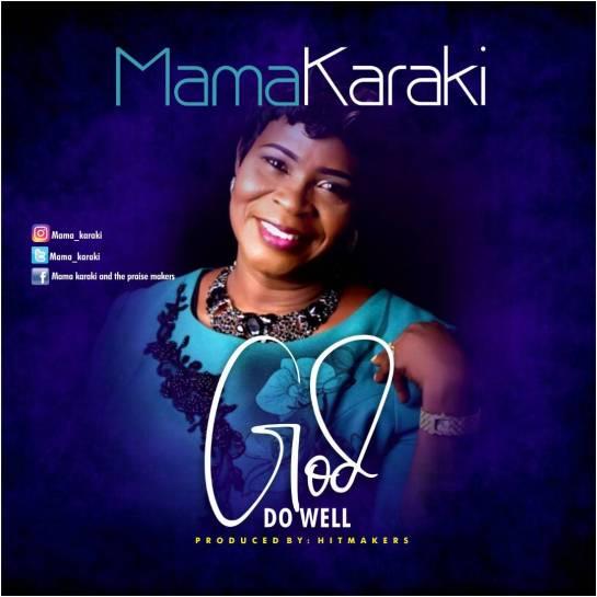 God Do Well - Mama Karaki