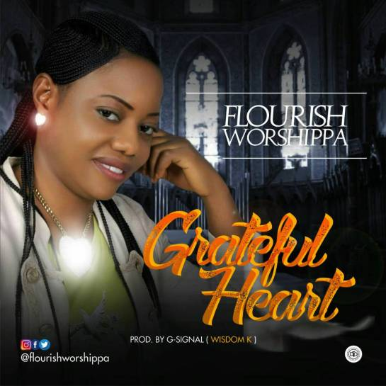 Grateful Heart By Flourish Worshippa