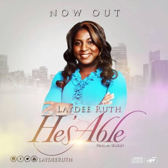 He_s Able - Laydee Ruth
