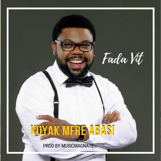 Kuyak Mfre Abasi - Fada VIT