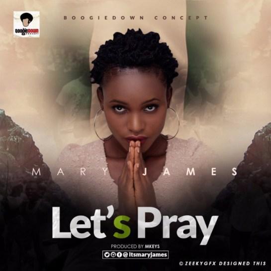 Mary James - Let's Pray