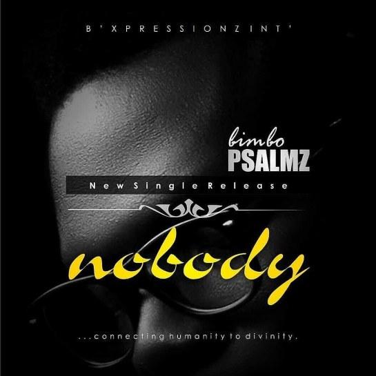 Nobody - Bimbo Psalmz -