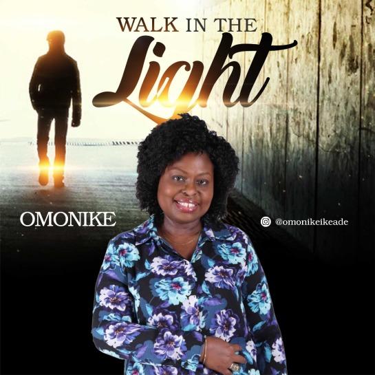 Walk In The Light By Omonike