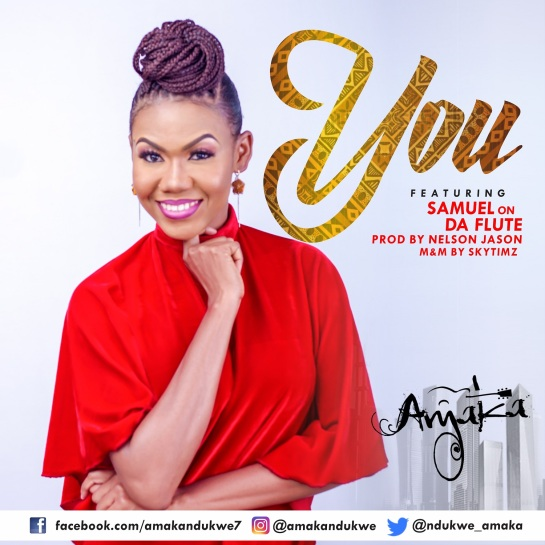YOU BY AMAKA FT. SAMUEL ON DA FLUTE