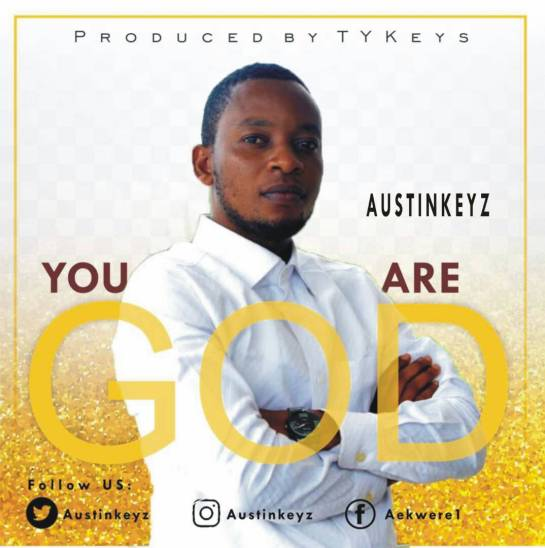 Austinkeyz – You Are God