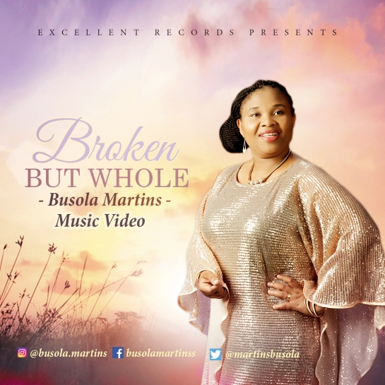 BROKEN BUT WHOLE BY BUSOLA MARTINS