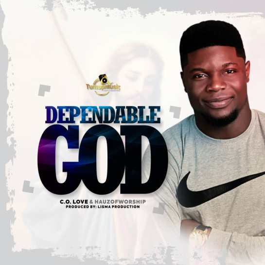 Dependable God - C.O. Love