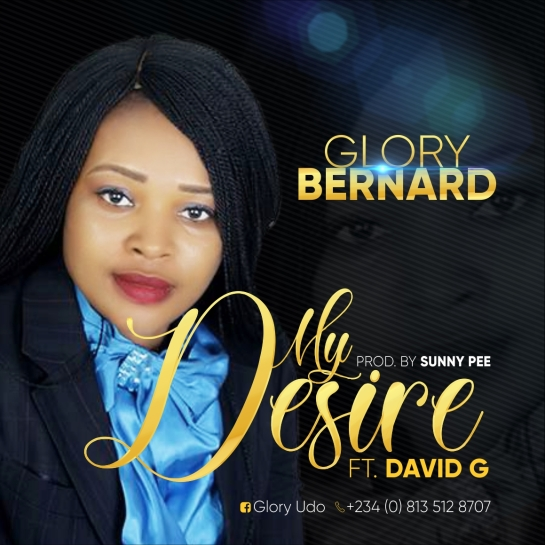 Glory Bernard Ft. David G My Desire Mp3 Download