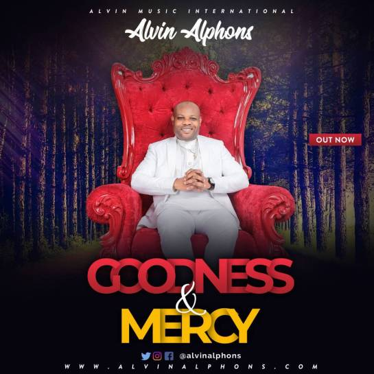 Goodness and Mercy - Alvin Alphons