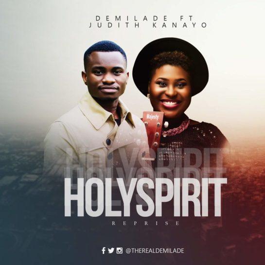 Holy Spirit (Reprise) - Demilade Ft. Judith Kanayo
