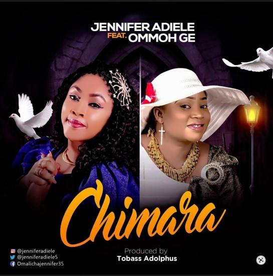 Jennifer - Chimara ft Omoghe