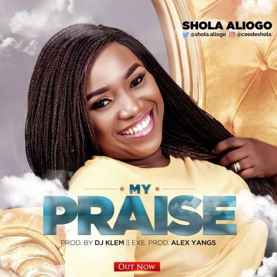My Praise - Shola Aliogo