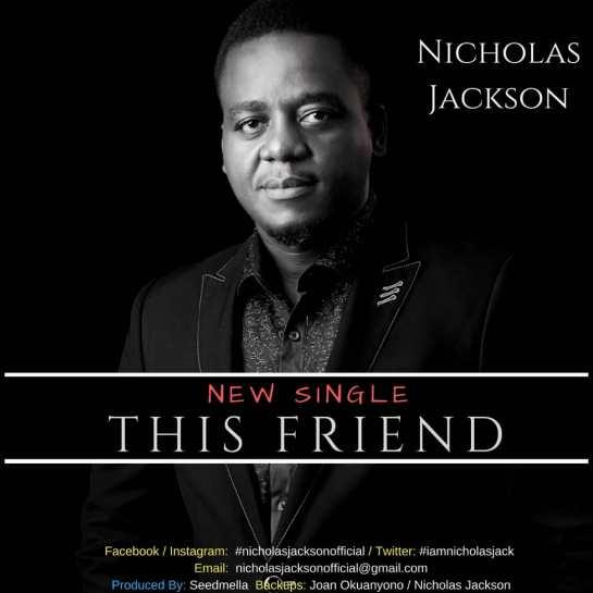 Nicholas Jackson – This friend